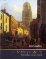St Mary Redcliffe : The Church and Its People - Peter Aughton