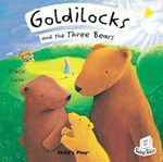Goldilocks and the Three Bears : Flip Up Fairy Tales Series - Estelle Corke