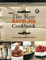 The New Rayburn Cookbook - Richard Maggs