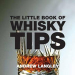 The Little Book of Whisky Tips : Little Book - Andrew Langley