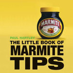 Little Book of Marmite Tips : Little Books of Tips - Paul Hartley