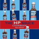The HP Sauce Cookbook : Storecupboard Ser. - Paul Hartley