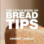 The Little Book of Bread Tips - Andrew Langley