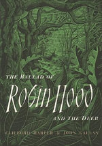 The Ballad of Robin Hood and the Deer - Clifford Harper