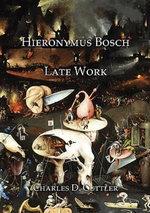 Hieronymus Bosch : Late Work - Charles D. Cutler