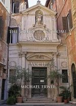 The Churches of Rome, 1527-1870 : Vol. 2 - Michael Erwee