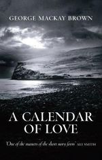 A Calendar of Love - George Mackay Brown