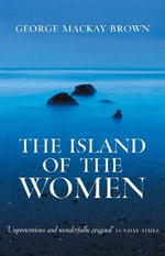 The Island of the Women - George Mackay Brown