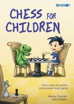 Chess for Children : An Inner Journey to Optimal Performance - Murray Chandler