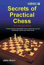 Secrets of Practical Chess - John Nunn