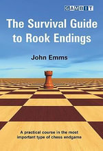 The Survival Guide to Rook Endings - John Emms