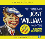 The Unabridged Just William Collection :