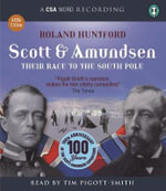 Scott and Amundsen : Their Race to the South Pole - Roland Huntford