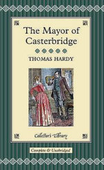 The Mayor of Casterbridge : Collectors Library - Thomas Hardy