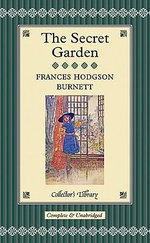 The Secret Garden : Collectors Library - Frances Hodgson Burnett