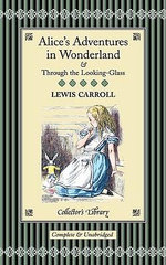 Alice In Wonderland :  And What Alice Found There - Lewis Carroll