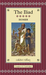 The Iliad : Collectors Library - Homer