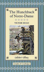 The Hunchback of Notre Dame : Collectors Library - Victor Hugo