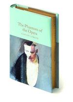 The Phantom of the Opera : Collector's Library - Gaston Leroux