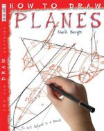 How to Draw Planes : An Art School in a Book - Mark Bergin
