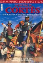 Hernan Cortes : The Life of a Spanish Conquistador - Jackie Gaff