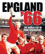 England 66 :  The 1966 World Cup in Photographs - Ray Tedman