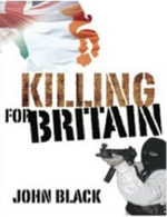 Killing for Britain - John Black