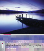 Step-by-step Digital Landscape Photography - Tim Gartside