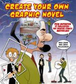 Create Your Own Graphic Novel : From Inspiration to Publication - Mike Chinn