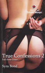 True Confessions 2  : Fall From Grace - Syra Bond