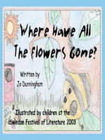 Where Have All The Flowers Gone? - Jo Dunningham