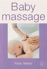 Baby Massage - Peter Walker