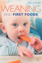 Weaning and First Foods - Nicola Graimes