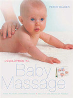 Developmental Baby Massage - Peter Walker