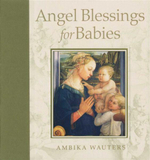 Angel Blessings for Babies - Ambika Wauters