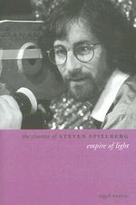 The Cinema of Steven Spielberg : Empire of Light - Nigel Morris