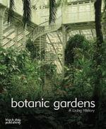 Botanic Gardens : A Living History - Brian Johnson