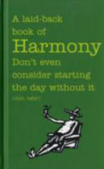 A Laid-back Book of Harmony : Don't Even Consider Starting the Day without it - Jane Purcell