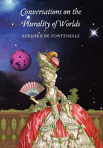 Conversations on the Plurality of Worlds - Bernard Le Bovier Fontenelle