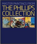 Master Paintings from the Phillips Collection - Eliza E. Rathbone