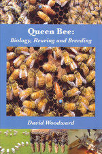 Queen Bee : Biology, Rearing and Breeding - David Woodward