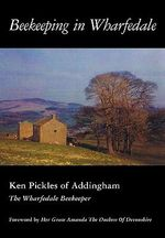 Beekeeping in Wharfedale - Ken Pickles
