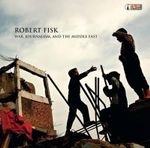 War, Journalism and the Middle East : AK Press Audio - Robert Fisk