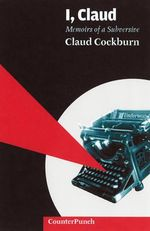 I, Claud : Memoirs of a Subversive - Claud Cockburn