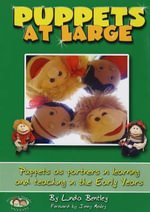 Puppets at Large : Puppets as Partners in Learning and Teaching in Early Years - Linda Bentley