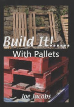 Build It!.... with Pallets - Joe Jacobs