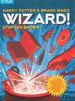 Wizard! : Harry Potter's Brand Magic - Stephen Brown