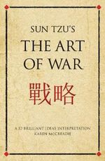 Sun Tzu's The Art of War : A 52 Brilliant Ideas Interpretation - Karen McCreadie