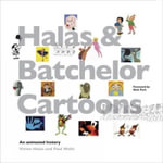 Halas and Batchelor Cartoons : An Animated History - Vivien Halas