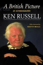 A British Picture : An Autobiography - Ken Russell